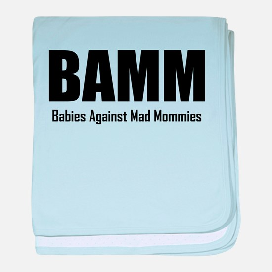 BAMM Babies Against Mad Mommies baby blanket