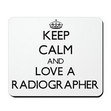 Keep Calm and Love a Radiographer Mousepad