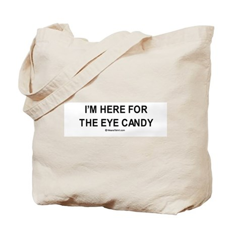 I'm here for the eye candy / Gym humor Tote Bag