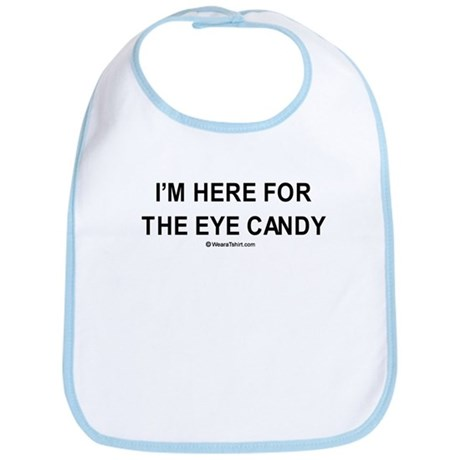 I'm here for the eye candy / Gym humor Bib