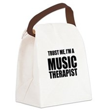 Trust Me, Im A Music Therapist Canvas Lunch Bag