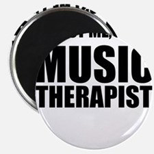Trust Me, Im A Music Therapist Magnets