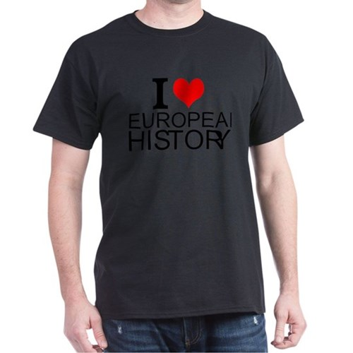 I Love European History T-Shirt