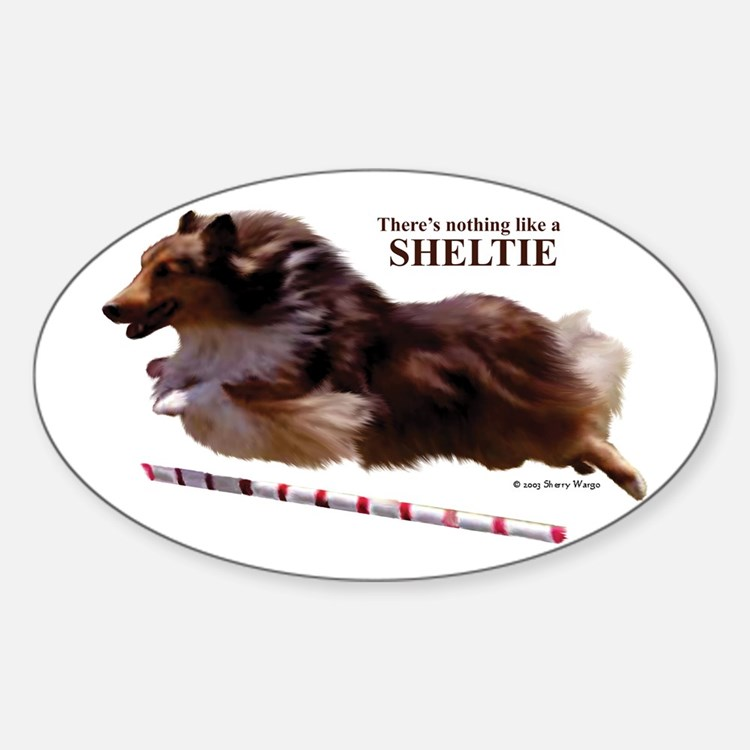 """""""Nothing Like a Sheltie!"""" Oval Decal"""