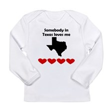 Somebody in Texas Loves Me Long Sleeve T-Shirt