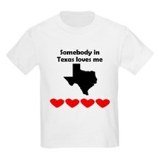 Somebody in Texas Loves Me T-Shirt