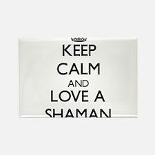 Keep Calm and Love a Shaman Magnets
