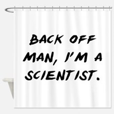 I'm a Scientist Shower Curtain