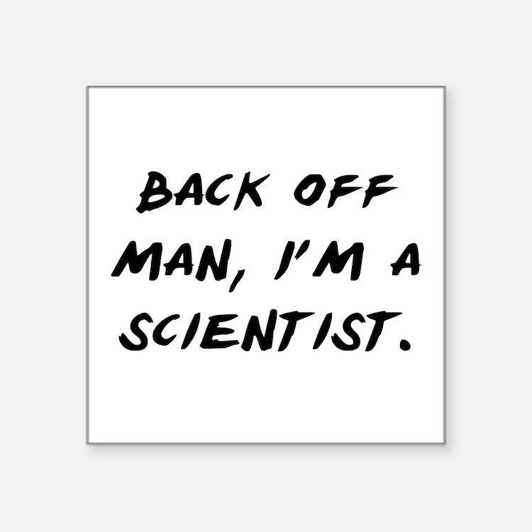 "I'm a Scientist Square Sticker 3"" x 3"""