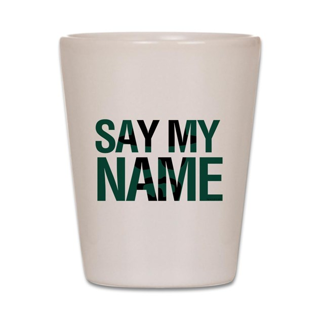 say my name shot glass by breakingbad. Black Bedroom Furniture Sets. Home Design Ideas