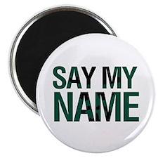 Say My Name Magnet