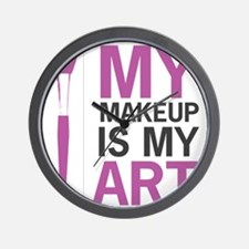 My makeup is my art Wall Clock