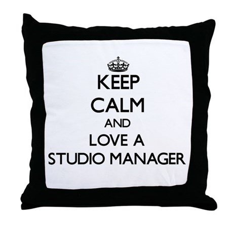 Keep Calm and Love a Studio Manager Throw Pillow