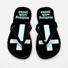 WALKING WITH JESUS Flip Flops