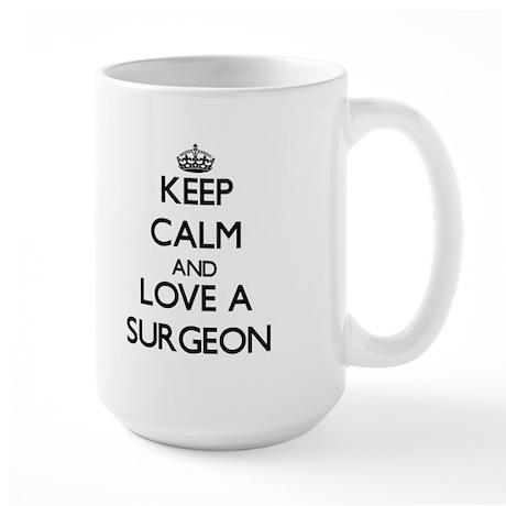 Keep Calm and Love a Surgeon Mugs