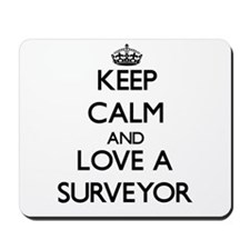 Keep Calm and Love a Surveyor Mousepad