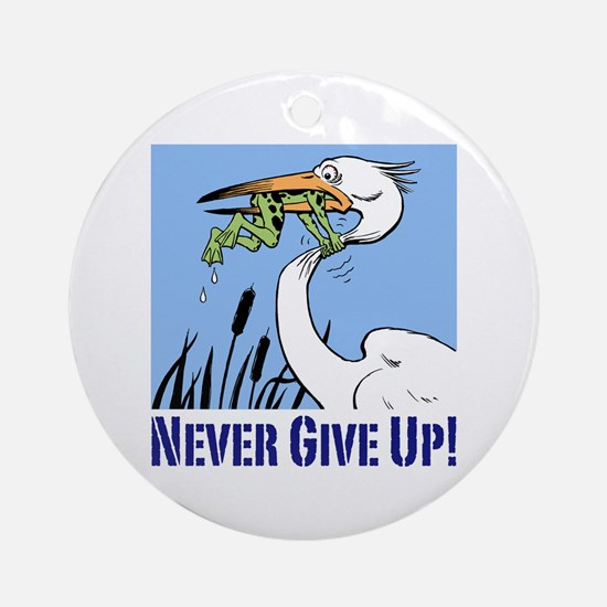 Dont Give Up3.Jpg Ornament (Round)