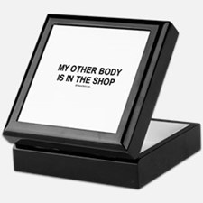 My other body is in the shop / Gym humor Tile Box