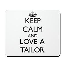 Keep Calm and Love a Tailor Mousepad