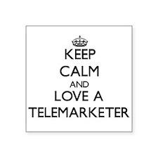 Keep Calm and Love a Telemarketer Sticker