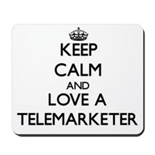 Keep Calm and Love a Telemarketer Mousepad