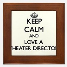 Keep Calm and Love a Theater Director Framed Tile