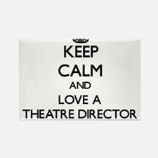 Keep Calm and Love a Theatre Director Magnets