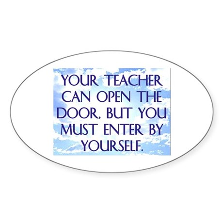 YOUR TEACHER CAN OPEN THE DOOR Sticker (Oval)