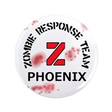 "Zombie Response Team Phoenix 3.5"" Button"