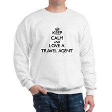 Keep Calm and Love a Travel Agent Sweatshirt