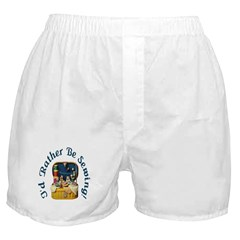 I'd Rather Be Sewing! Boxer Shorts