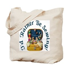 I'd Rather Be Sewing! Tote Bag