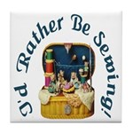 I'd Rather Be Sewing! Tile Coaster