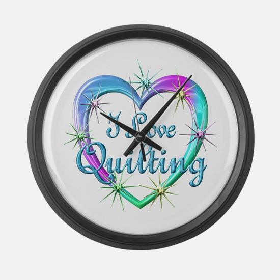 I Love Quilting Large Wall Clock
