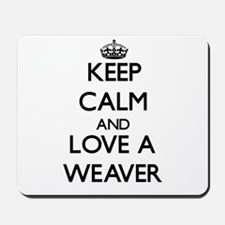 Keep Calm and Love a Weaver Mousepad