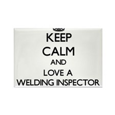 Keep Calm and Love a Welding Inspector Magnets
