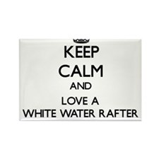 Keep Calm and Love a White Water Rafter Magnets