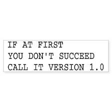 Call It Version 1.0 Computer Joke Bumper Sticker