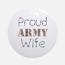 Proud Army Wife ver2 Ornament (Round)