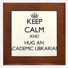Keep Calm and Hug an Academic Librarian Framed Til