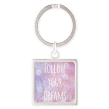 Follow your Dreams Keychains