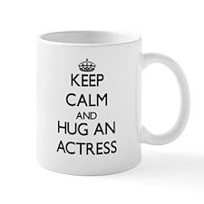Keep Calm and Hug an Actress Mugs