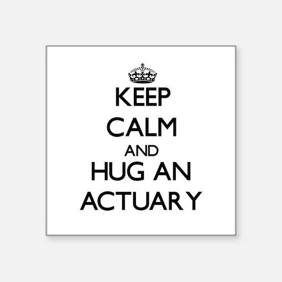 Keep Calm and Hug an Actuary Sticker