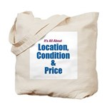Location, Condition and Price Tote Bag