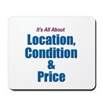 Location, Condition and Price Mousepad