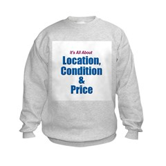 Location, Condition and Price Sweatshirt