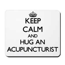 Keep Calm and Hug an Acupuncturist Mousepad