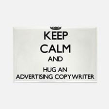 Keep Calm and Hug an Advertising Copywriter Magnet