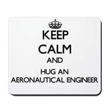 Keep Calm and Hug an Aeronautical Engineer Mousepa