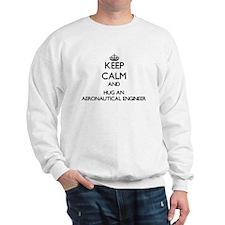 Keep Calm and Hug an Aeronautical Engineer Sweatsh